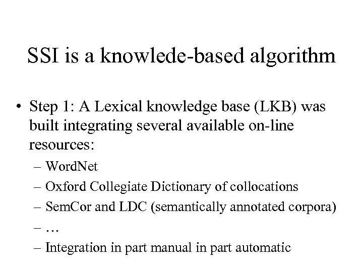 SSI is a knowlede-based algorithm • Step 1: A Lexical knowledge base (LKB) was