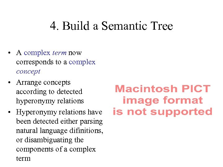 4. Build a Semantic Tree • A complex term now corresponds to a complex
