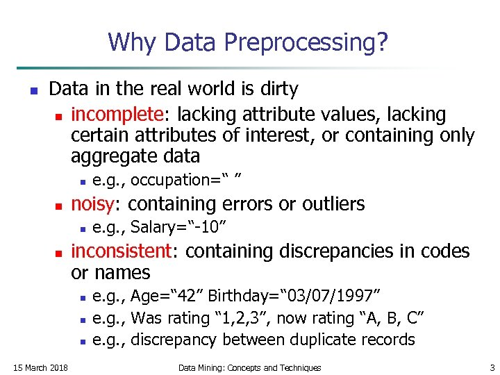 Why Data Preprocessing? n Data in the real world is dirty n incomplete: lacking