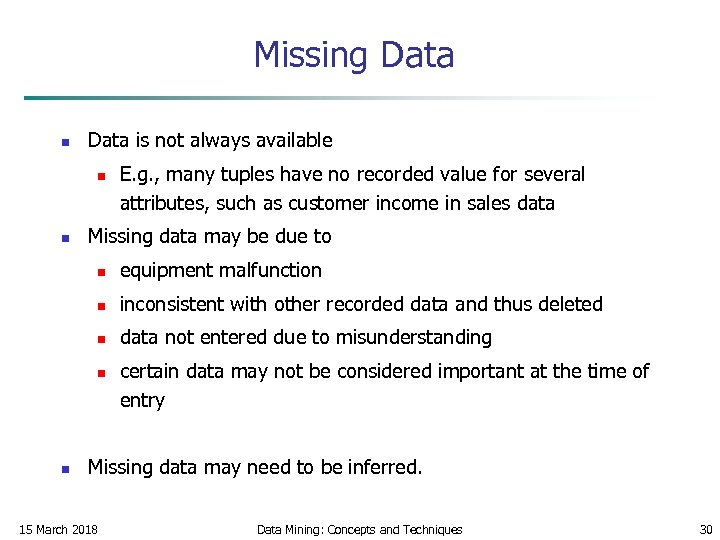 Missing Data n Data is not always available n n E. g. , many
