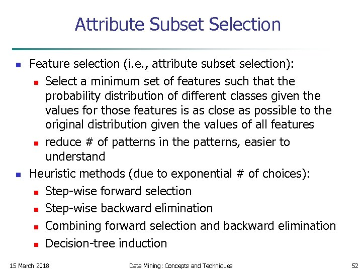 Attribute Subset Selection n n Feature selection (i. e. , attribute subset selection): n