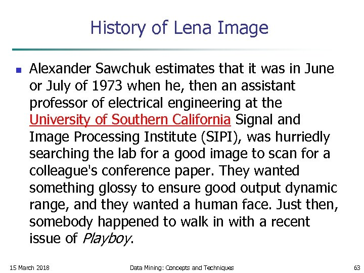 History of Lena Image n Alexander Sawchuk estimates that it was in June or