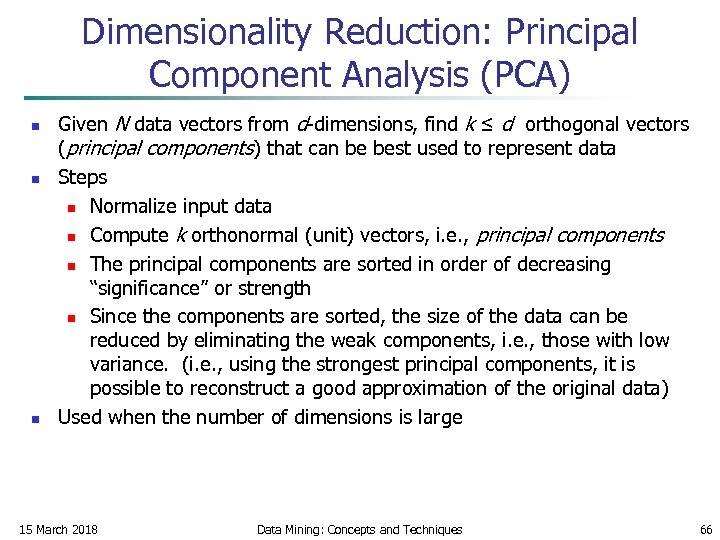 Dimensionality Reduction: Principal Component Analysis (PCA) n n n Given N data vectors from