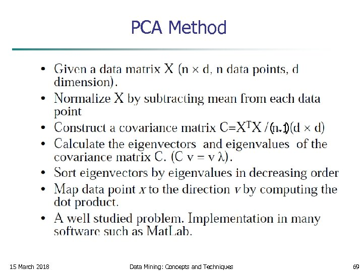 PCA Method ) ( 1 15 March 2018 Data Mining: Concepts and Techniques 69
