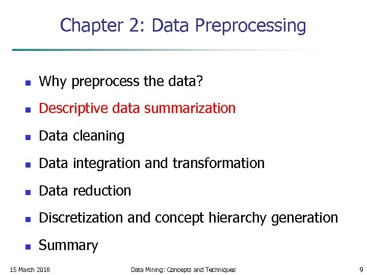 Chapter 2: Data Preprocessing n Why preprocess the data? n Descriptive data summarization n