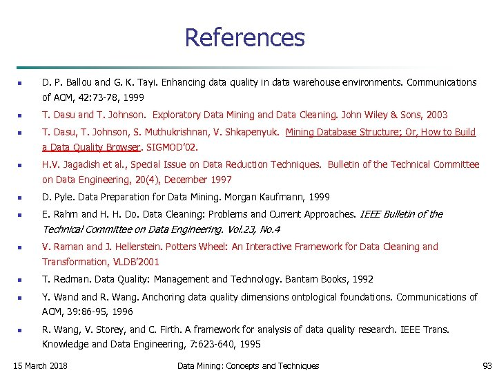 References n D. P. Ballou and G. K. Tayi. Enhancing data quality in data