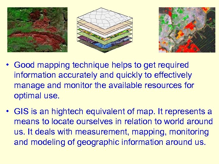 • Good mapping technique helps to get required information accurately and quickly to