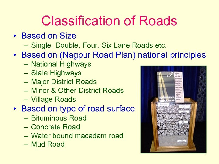 Classification of Roads • Based on Size – Single, Double, Four, Six Lane Roads