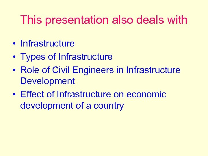 This presentation also deals with • Infrastructure • Types of Infrastructure • Role of