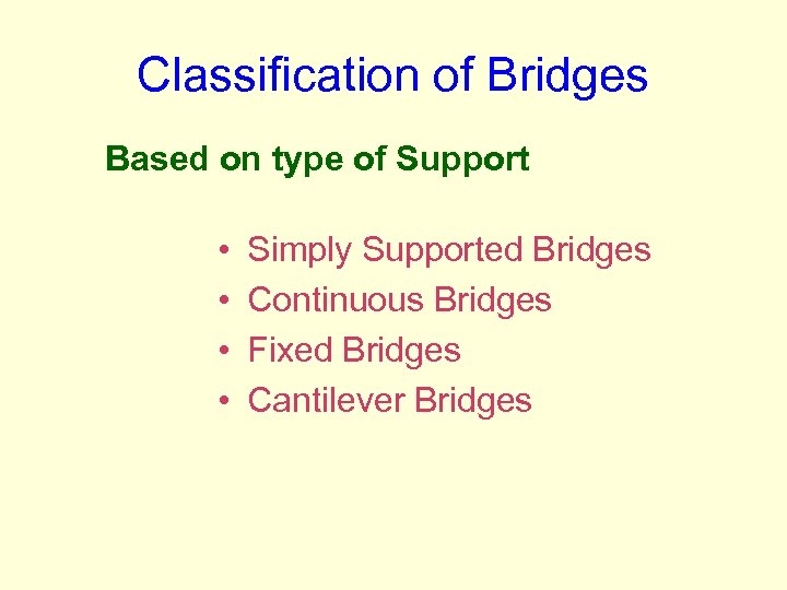 Classification of Bridges Based on type of Support • • Simply Supported Bridges Continuous
