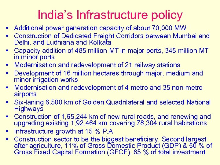 India's Infrastructure policy • Additional power generation capacity of about 70, 000 MW •