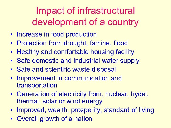 Impact of infrastructural development of a country • • • Increase in food production