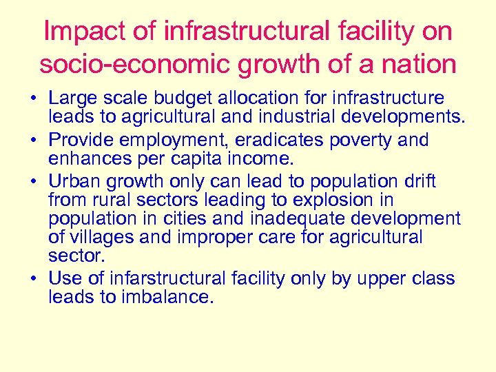 Impact of infrastructural facility on socio-economic growth of a nation • Large scale budget
