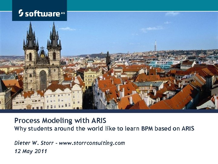 Process Modeling with ARIS Why students around the world like to learn BPM based