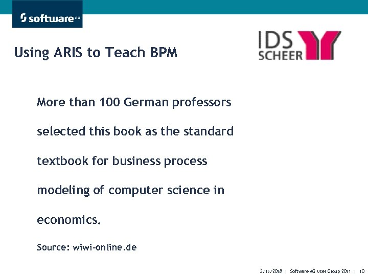 Using ARIS to Teach BPM More than 100 German professors selected this book as