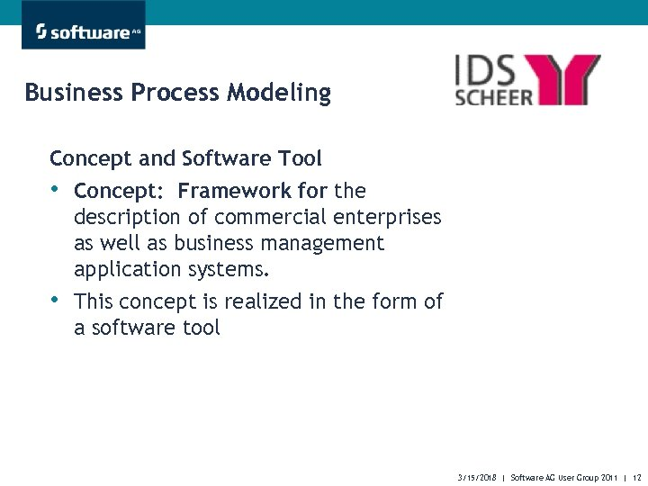 Business Process Modeling Concept and Software Tool • Concept: Framework for the • description
