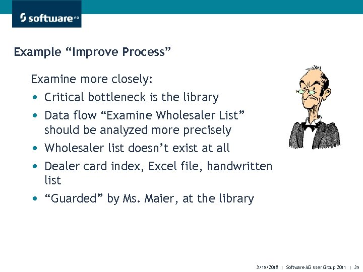 """Example """"Improve Process"""" Examine more closely: • Critical bottleneck is the library • Data"""