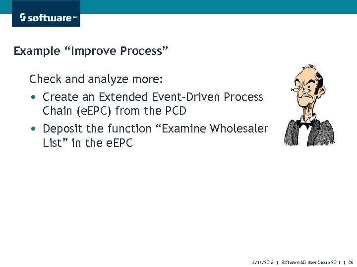 """Example """"Improve Process"""" Check and analyze more: • Create an Extended Event-Driven Process •"""