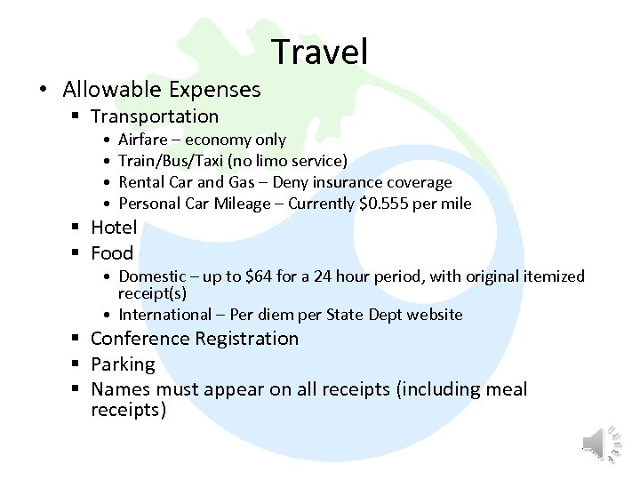 • Allowable Expenses Travel § Transportation • • Airfare – economy only Train/Bus/Taxi