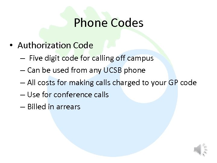 Phone Codes • Authorization Code – Five digit code for calling off campus –