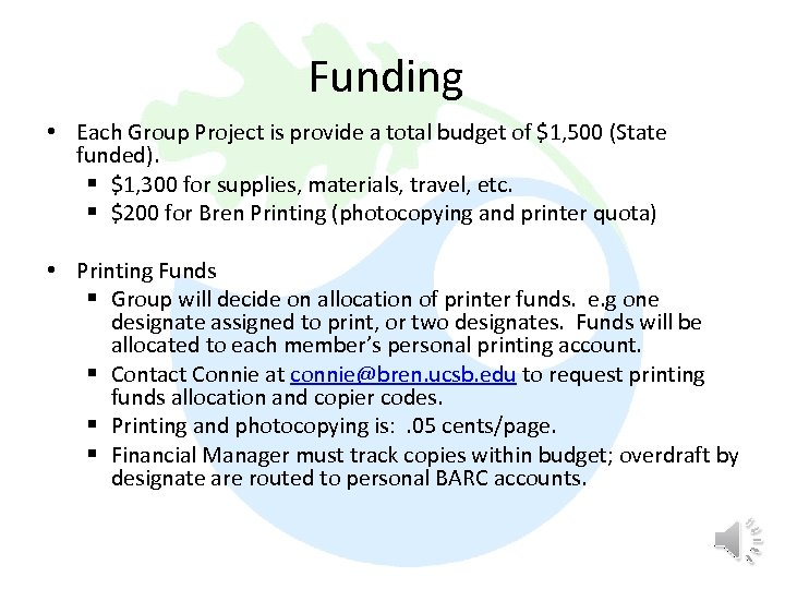 Funding • Each Group Project is provide a total budget of $1, 500 (State