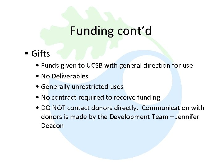 Funding cont'd § Gifts • Funds given to UCSB with general direction for use