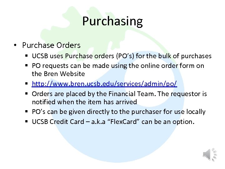Purchasing • Purchase Orders § UCSB uses Purchase orders (PO's) for the bulk of