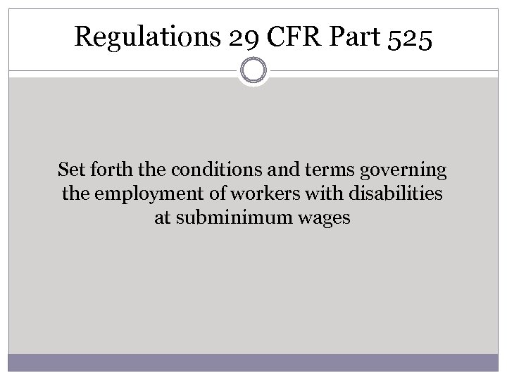 Regulations 29 CFR Part 525 Set forth the conditions and terms governing the employment