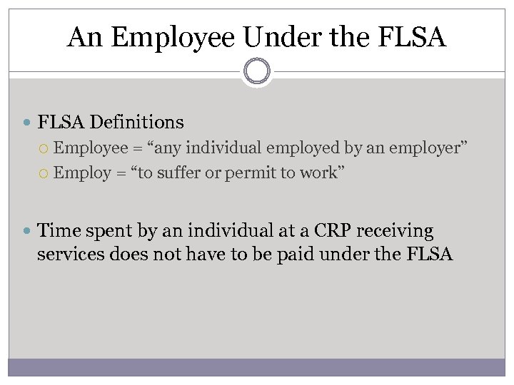 "An Employee Under the FLSA Definitions Employee = ""any individual employed by an employer"""