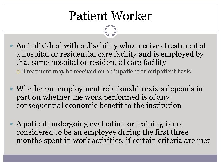Patient Worker An individual with a disability who receives treatment at a hospital or