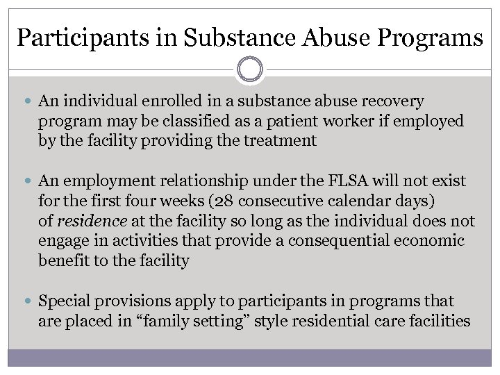 Participants in Substance Abuse Programs An individual enrolled in a substance abuse recovery program