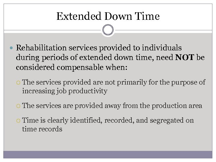 Extended Down Time Rehabilitation services provided to individuals during periods of extended down time,