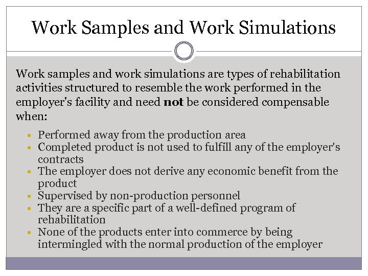 Work Samples and Work Simulations Work samples and work simulations are types of rehabilitation