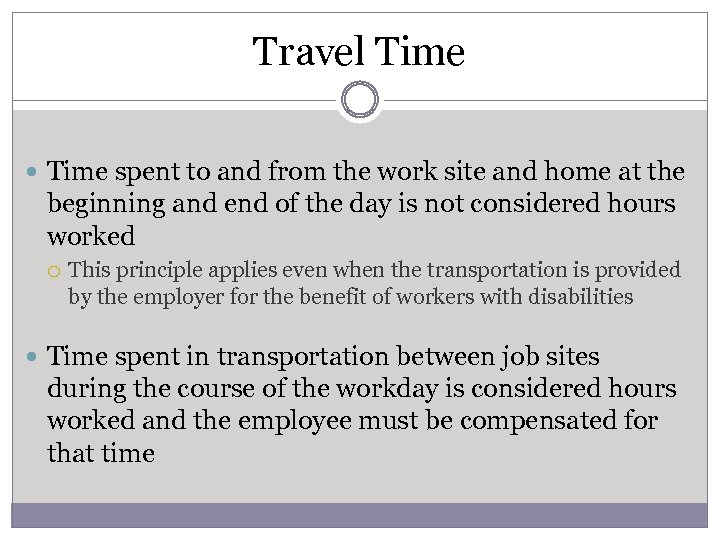 Travel Time spent to and from the work site and home at the beginning