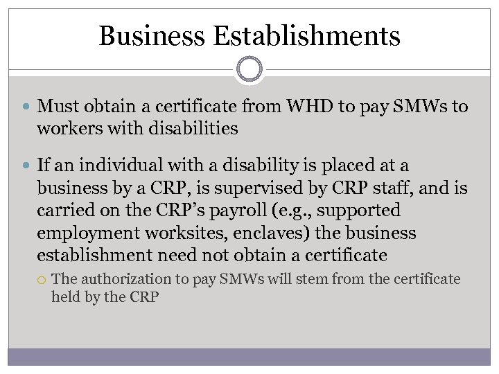 Business Establishments Must obtain a certificate from WHD to pay SMWs to workers with