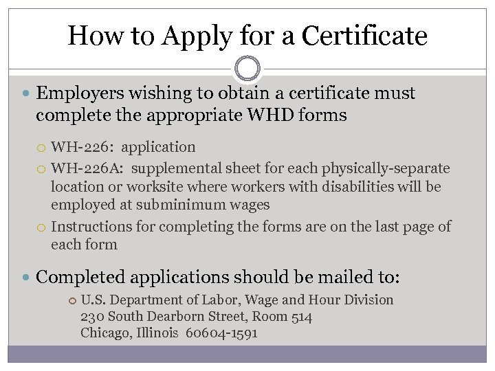How to Apply for a Certificate Employers wishing to obtain a certificate must complete