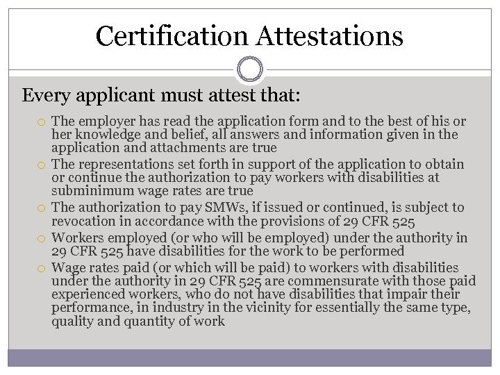 Certification Attestations Every applicant must attest that: The employer has read the application form