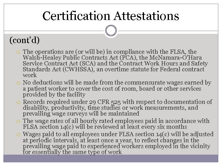 Certification Attestations (cont'd) The operations are (or will be) in compliance with the FLSA,