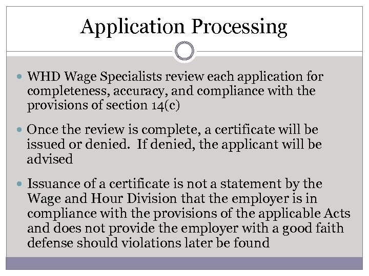 Application Processing WHD Wage Specialists review each application for completeness, accuracy, and compliance with