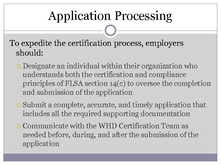 Application Processing To expedite the certification process, employers should: Designate an individual within their