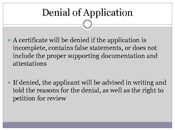 Denial of Application A certificate will be denied if the application is incomplete, contains