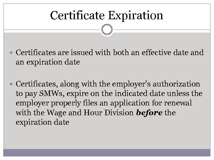 Certificate Expiration Certificates are issued with both an effective date and an expiration date