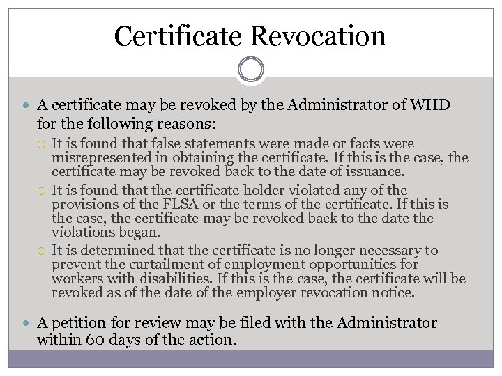 Certificate Revocation A certificate may be revoked by the Administrator of WHD for the