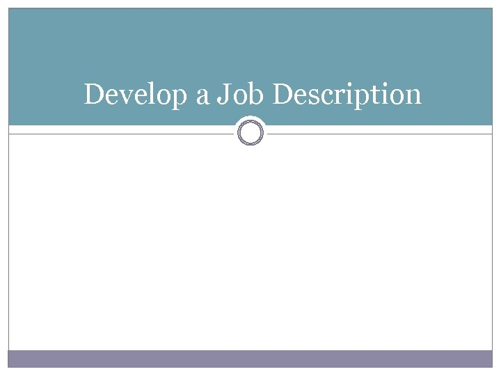 Develop a Job Description