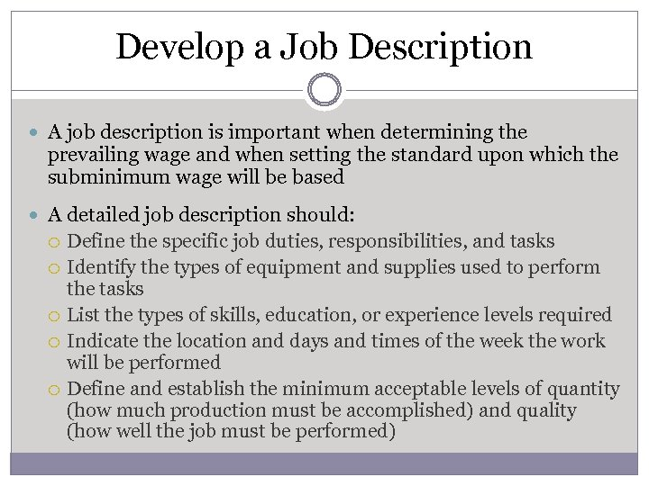 Develop a Job Description A job description is important when determining the prevailing wage