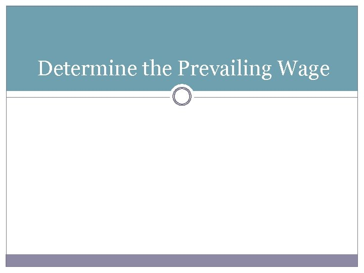 Determine the Prevailing Wage