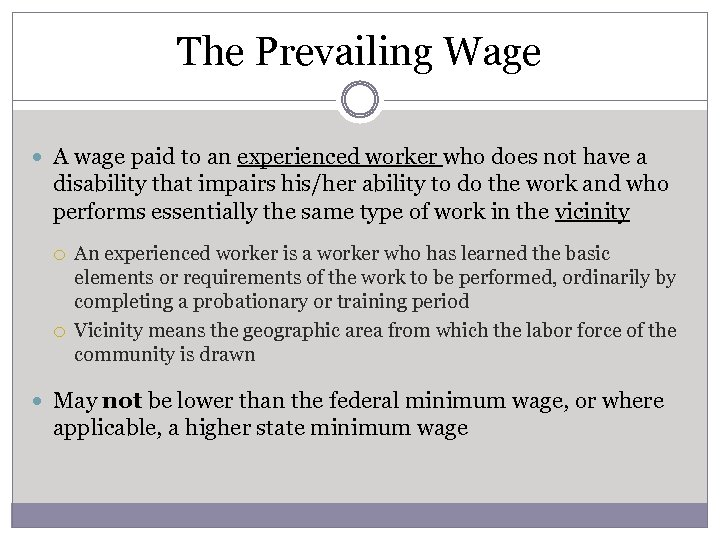 The Prevailing Wage A wage paid to an experienced worker who does not have