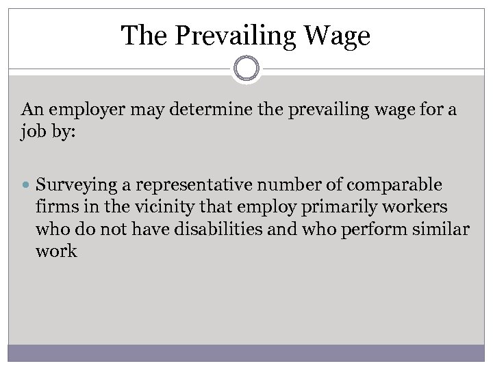 The Prevailing Wage An employer may determine the prevailing wage for a job by: