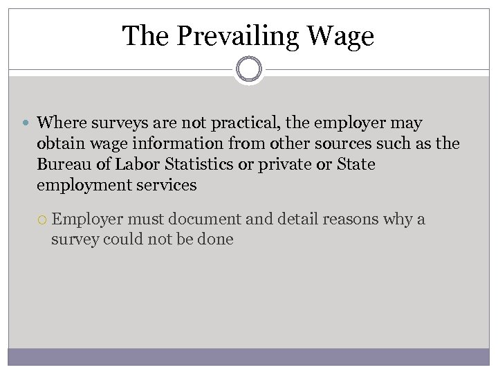 The Prevailing Wage Where surveys are not practical, the employer may obtain wage information