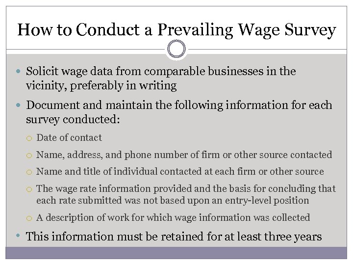 How to Conduct a Prevailing Wage Survey Solicit wage data from comparable businesses in